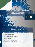 PENGANTAR PELAYANAN KEFARMASIAN 2018 KELOMPOK 10.ppt