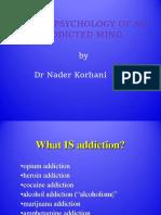 Neuropsychology of an Addictive Mind