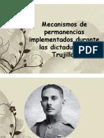 Mecanismo de permanencia del regimen de Trujillo- clase.pptx