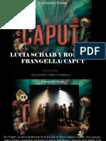 Constantino Parente - Lucía Schaab y Rodolfo Frangella, Caput