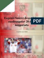 Leopoldo Lares Sultán - Eugenio Suárez Despachó Su Cuadrangular 28 de La Temporada