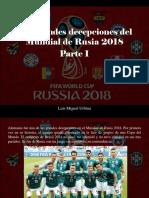 Luis Miguel Urbina - Las Grandes Decepciones Del Mundial de Rusia 2018, Parte I