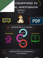 Cómo Convertirse en Un Investigador Caps 5 y 6