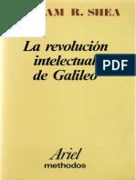Shea William R - La Revolucion Intelectual de Galileo