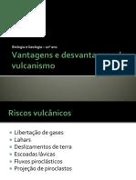 Vantagens e Desvantagens Do Vulcanismo