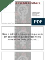 Slide Seminário - Feminismo e a Cultura do Estupro