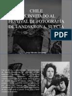 Jorge Miroslav Jara Salas - Chile, País Invitado Al Festival de Fotografía de Landskrona, Suecia