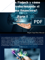 Miguel Angel Ruíz Marcano - ¿Qué Es Fintech y Cómo Está Revolucionando El Sistema Financiero?, Parte I
