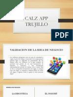 Idea de negocio Calz App Trujillo