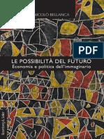 Bellanca Nicolo, Le Possibilità Del Futuro. Economia e Politica Dell'Immaginario