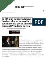La CIA y Un Ministro Chileno Involucrados en Una Red de Tráfico de Cocaína Con La Que Se Financian Acciones Contra El Presidente Correa - Cosecha Roja