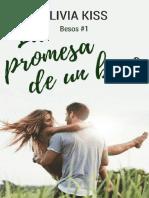 01 La promesa de un beso - Besos Serie - Olivia Kiss.pdf