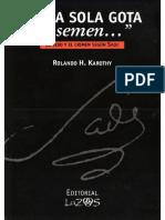 Karothy Rolando - Una Sola Gota De Semen - El Sexo Y El Crimen Segun Sade.pdf