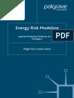 [Nigel Da Costa Lewis] Energy Risk Modelling Appl(B-ok.xyz) (1)