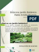 Bitácora Jardín Botánico Pablo Emilio Riveros.pptx