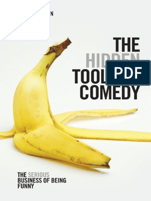 the hidden tools of comedy the serious business of being