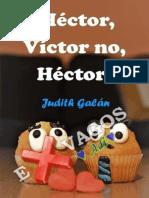 !Hector, Victor no, Hector! - Judith G @canaleslocos.pdf