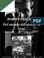 Armando Nerio Hanoi Guédez Rodríguez - Bobby Fischer