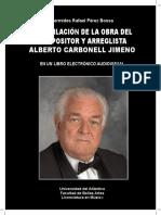 RECOPILACIÓN DE LA OBRA DEL COMPOSITOR Y ARREGLISTA ALBERTO CARBONELL JIMENO.pdf