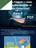 Miguel Ángel Ruíz Marcano - ¿Qué Es Fintech y Cómo Está Revolucionando El Sistema Financiero?, Parte II