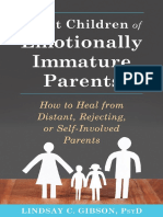 Adult Children of Emotionally Immature Parents How to Heal From Distant Rejecting or Self Involved Parents