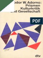 ADORNO, Theodor; Prismen Kulturkritik und Gesellschaft; Frankfutr, Suhrkamp, 1955.pdf