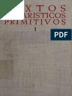 Solano. Textos eucharisticos primitivos edicion bilingue de los contenidos en la Sagrada Escritura y los Santos Padres. Volume I. 1952.