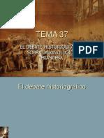 TEMA 37, DIAPOSITIVAS (DEBATE HISTORIOGRµFICO).ppt