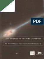 A fé em Deus de Grandes Cientistas - Pe. Pedro Magalhães.pdf