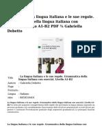 La Lingua Italiana e Le Sue RegoleGrammatica Della Lingua Italiana Con EserciziLivello A1 B2