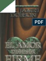 James Dobson El Amor Debe Ser Firme x Eltropical