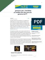 O Governo Lula - Frei Betto Faz Análise Dos Oito Anos Do Governo Do PT - Jornal O Globo