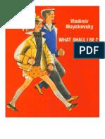 Vladimir Mayakovsky - What Shall I Be (Progress, 1981).pdf