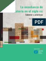 GONZALEZ, Maria Paula. La Enseñanza de La Historia en El Siglo XXI. Saberes y Prácticas