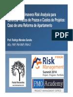 Aplicando o Primavera Risk Analysis Para Gerenciar Riscos de Prazos e Custos de Projetos- Caso de Uma Reforma de Apartamento