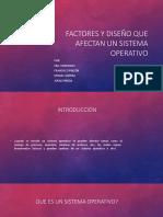 Factores y Diseño que afectan Un Sistema Operativo
