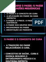 ESTUDO SOBRE O PASSE-O PASSE NAS REUNIAOS MEDIUNICAS.ppt