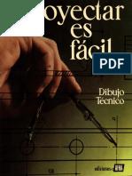 PROYECTAR ES FÁCIL. Dibujo Técnico 3