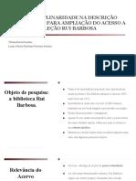 A Interdisciplinaridade Na Descrição Bibliológica Para Ampliação Do Acesso a Partir Da Coleção Rui Barbosa