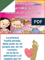 estrategiaadesarrollarparainculcarelvalordelrespeto-110430151932-phpapp02.pptx