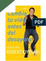 Cambia Tu Vida Antes Del Desayuno - Robert T. Kiyosaki.pdf