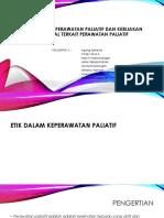 ETIK DALAM KEPERAWATAN PALIATIF DAN KEBIJAKAN NASIONAL TERKAIT.pptx