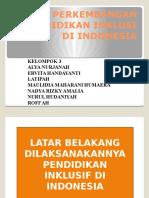 kel 3 PERKEMBANGAN PENDIDIKAN INKLUSI DI INDONESIA.pptx