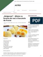 """""""Bulgarasi"""" – Bilute Cu Branza de Vaci Si Bucatele de Fructe – România de Astăzi"""