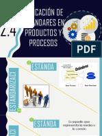 2.4 APLICACIÓN DE ESTÁNDARES EN PRODUCTOS Y PROCESOS.pptx