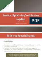 Histórico, Objetivo e Funções Da Farmácia Hospitalar