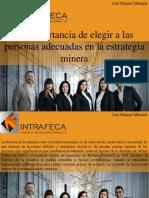 José Manuel Mustafá - La Importancia de Elegir a Las Personas Adecuadas en La Estrategia Minera