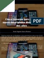 Jesús Augusto Sarcos Romero - Cinco Consejos Para Que Tu Nuevo Smartphone Dure Más de DosAños