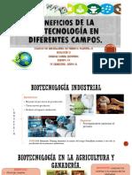Beneficios de La Biotecnología en Diferentes Campos