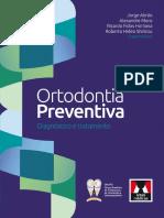 Livro Ortodontia Preventiva - Diagnóstico e Tratamento - ABRÃO, Jorge; MORO, Alexandre; HORLIANA, Ricardo Fidos; SHIMIZU, Roberto Hideo